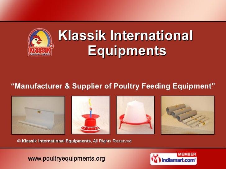 "Klassik International  Equipments "" Manufacturer & Supplier of Poultry Feeding Equipment"""