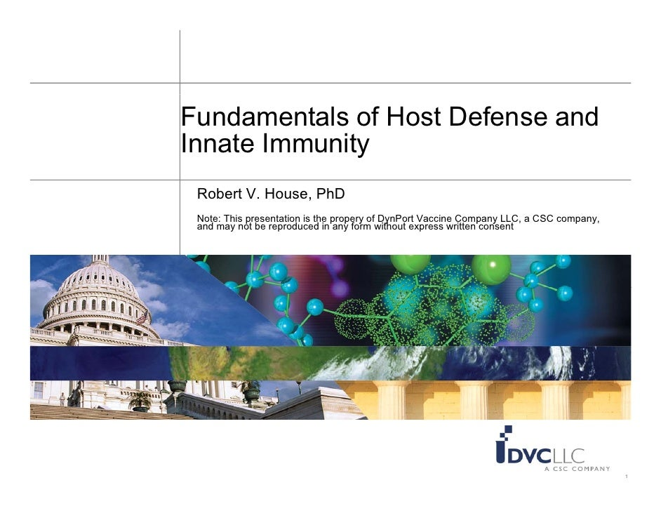 Fundamentals of Host Defense and Innate Immunity  Robert V. House, PhD             p                    propery    y  Note...