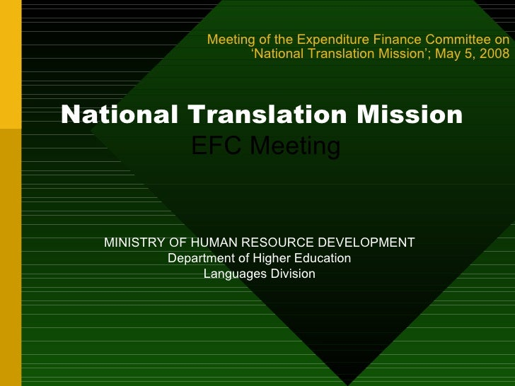 Meeting of the Expenditure Finance Committee on  'National Translation Mission'; May 5, 2008 National Translation Mission ...