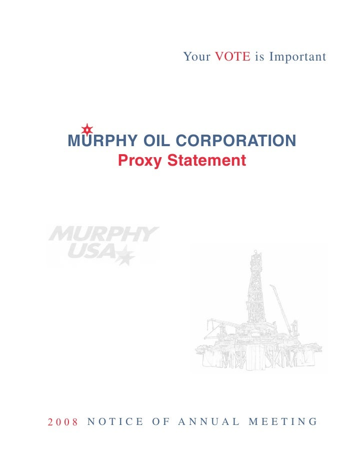 Your VOTE is Important        MURPHY OIL CORPORATION        Proxy Statement            NOTICE OF ANNUAL MEETING 2008