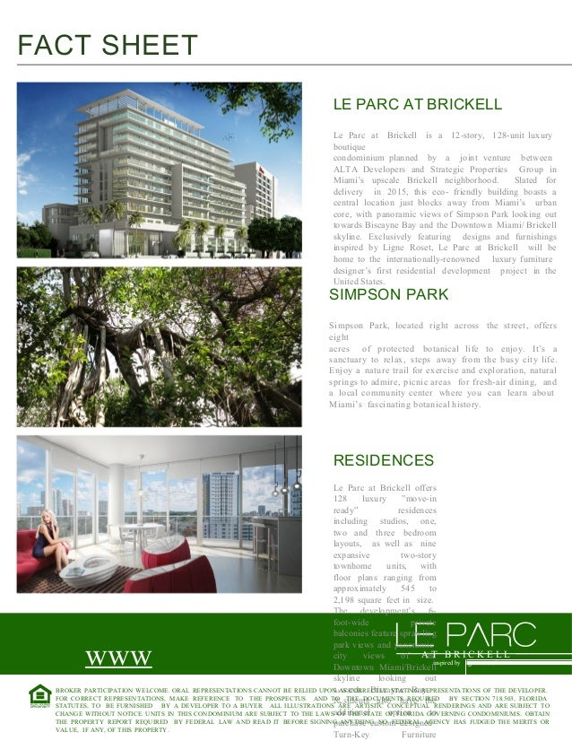 FACT SHEET LE PARC AT BRICKELL Le Parc at Brickell is a 12-story, 128-unit luxury boutique condominium planned by a joint ...