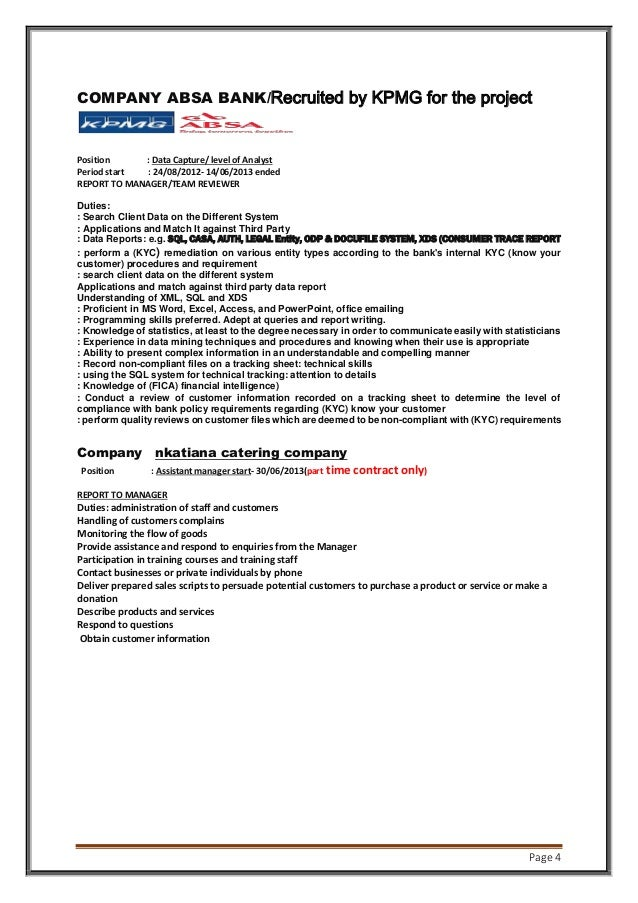 Page 4 COMPANY ABSA BANK/Recruited by KPMG for the project Position : Data Capture/ level of Analyst Period start : 24/08/...