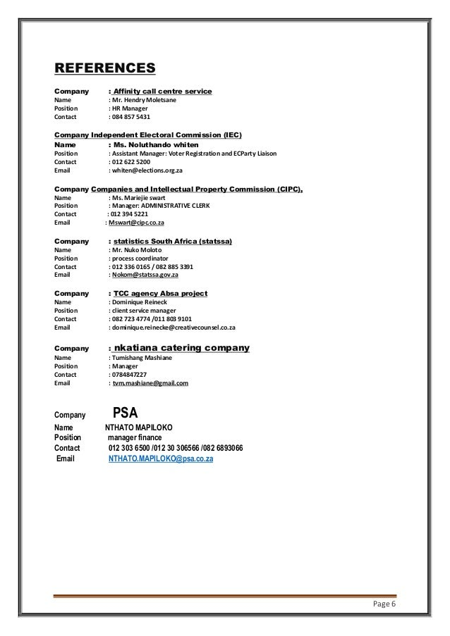 Page 6 REFERENCES Company : Affinity call centre service Name : Mr. Hendry Moletsane Position : HR Manager Contact : 084 8...