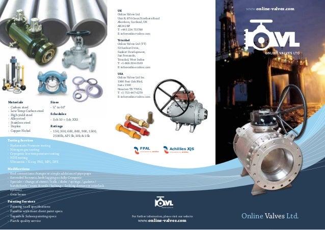 Materials - Carbon steel - Low Temp Carbon steel - High yield steel - Alloy steel - Stainless steel - Duplex - Copper Nick...