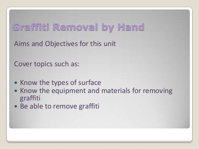 Unit 108 Graffiti removal by hand Slide 2