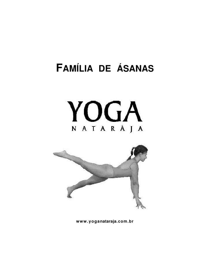 FAMÍLIA DE ÁSANAS   w w w . y o g a nataraja.com.br
