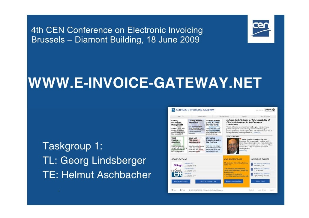 4th CEN Conference on Electronic Invoicing Brussels – Diamont Building, 18 June 2009     WWW.E-INVOICE-GATEWAY.NET      Ta...
