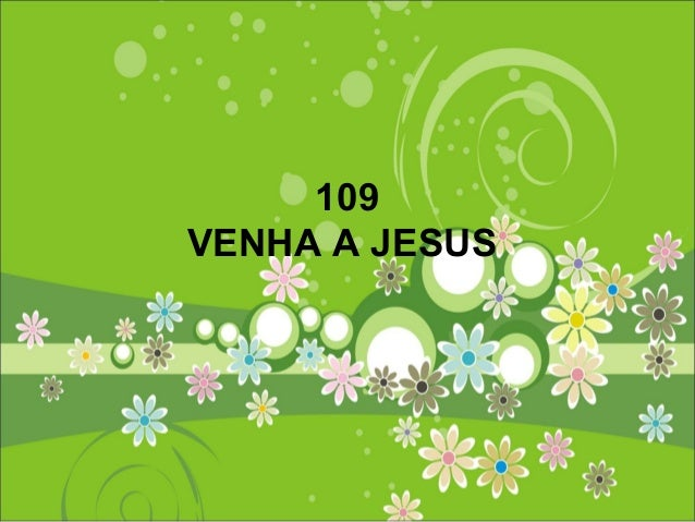 109 VENHA A JESUS