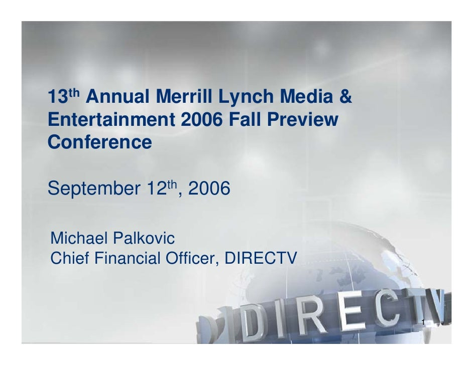 13th Annual Merrill Lynch Media & Entertainment 2006 Fall Preview Conference  September 12th, 2006  Michael Palkovic Chief...