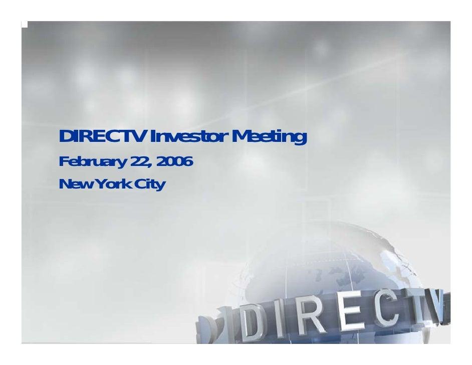 DIRECTV Investor Meeting February 22, 2006 New York City
