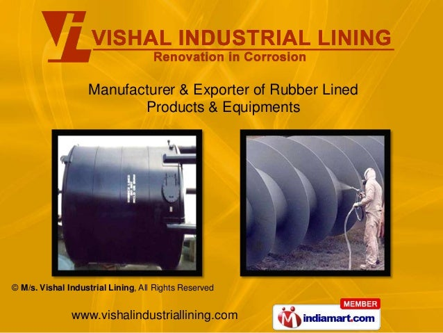Manufacturer & Exporter of Rubber Lined                          Products & Equipments© M/s. Vishal Industrial Lining, All...