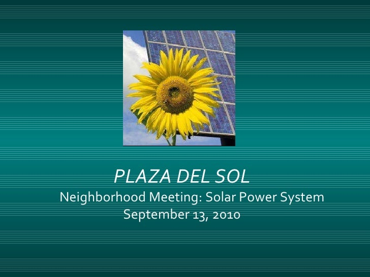 PLAZA DEL SOL Neighborhood Meeting: Solar Power System September 13, 2010