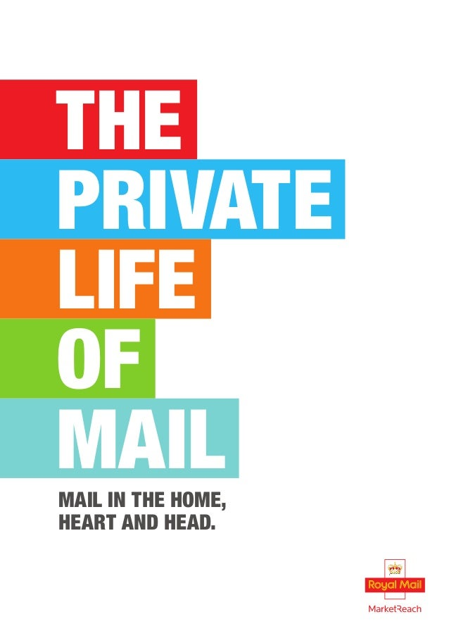 THE PRIVATE LIFE OF MAIL We have a team of media experts and data planners ready to apply these learnings to your business...