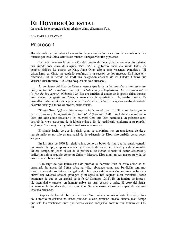 EL HOMBRE CELESTIALLa notable historia verídica de un cristiano chino, el hermano Yun.CON P AUL HATTAWAYPRÓLOGO 1Durante m...