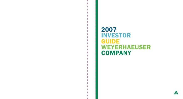 2007 INVESTOR GUIDE WEYERHAEUSER COMPANY