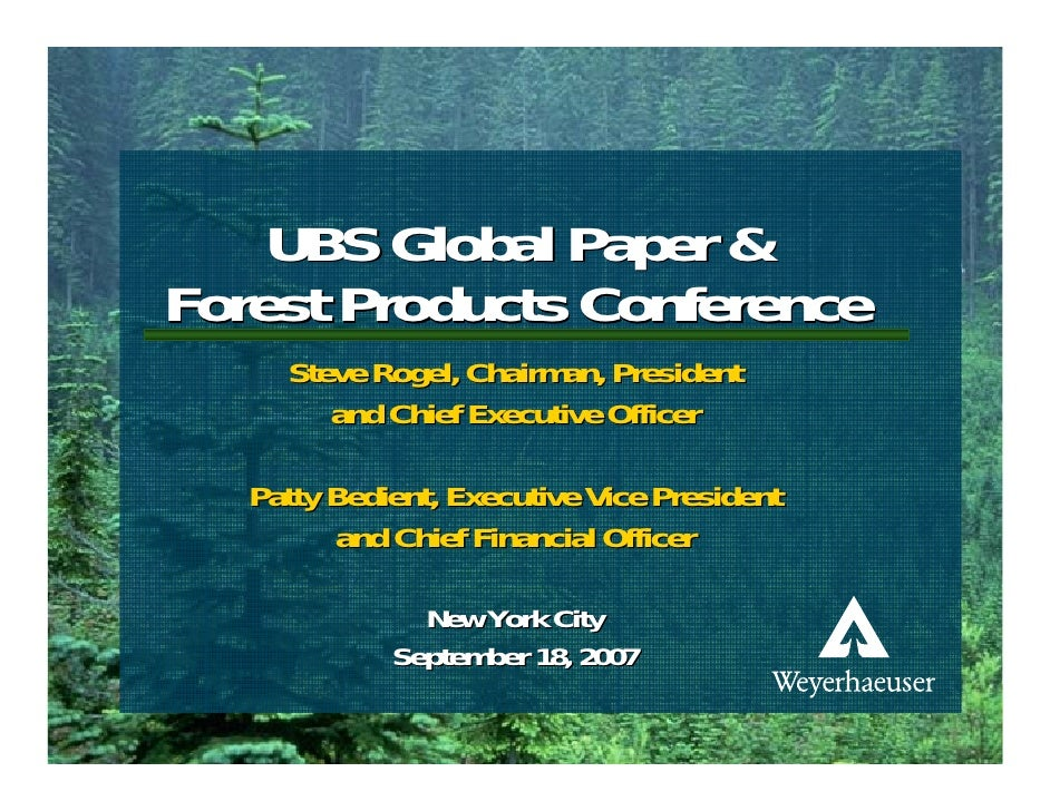 UBS Global Paper &         Forest Products Conference                         Steve Rogel, Chairman, President            ...