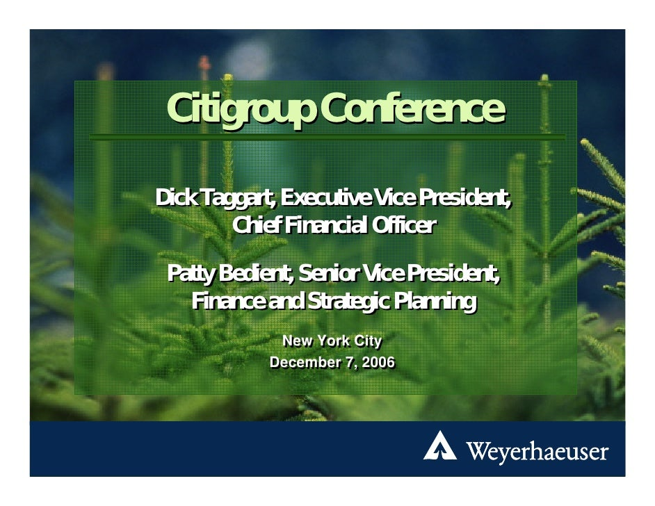 Citigroup Conference  Dick Taggart, Executive Vice President,         Chief Financial Officer   Patty Bedient, Senior Vice...