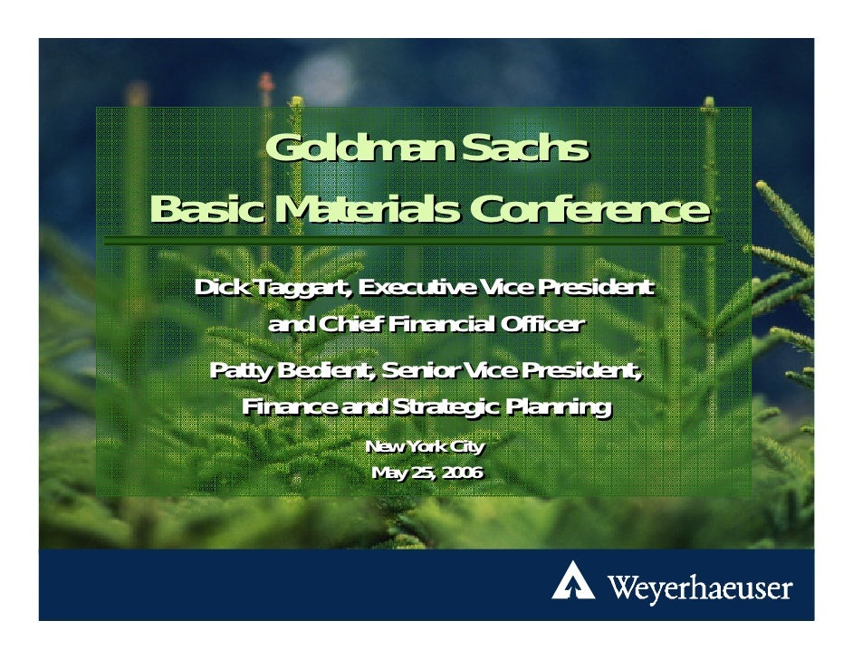 Goldman Sachs           Basic Materials Conference                 Dick Taggart, Executive Vice President                 ...