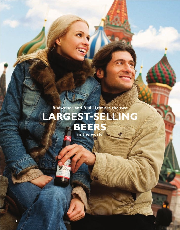 Budweiser and Bud Light are the two       LARGEST-SELLING          BEERS                  in the world     14