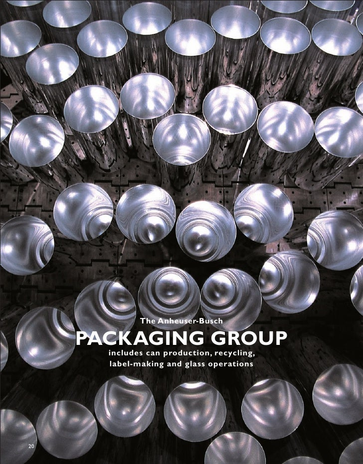The Anheuser-Busch       PACKAGING GROUP        includes can production, recycling,        label-making and glass operatio...