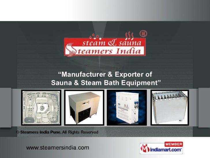 """""""Manufacturer & Exporter ofSauna & Steam Bath Equipment"""""""