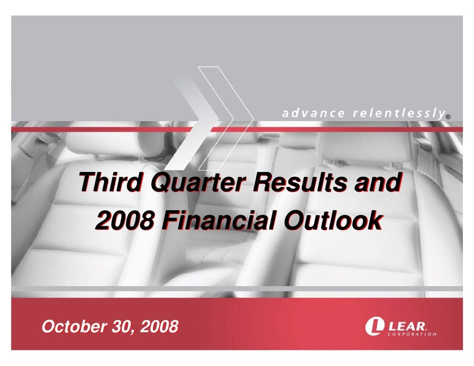 ®         Third Quarter Results and      2008 Financial Outlook   October 30, 2008
