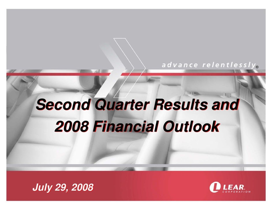®     Second Quarter Results and   2008 Financial Outlook   July 29, 2008