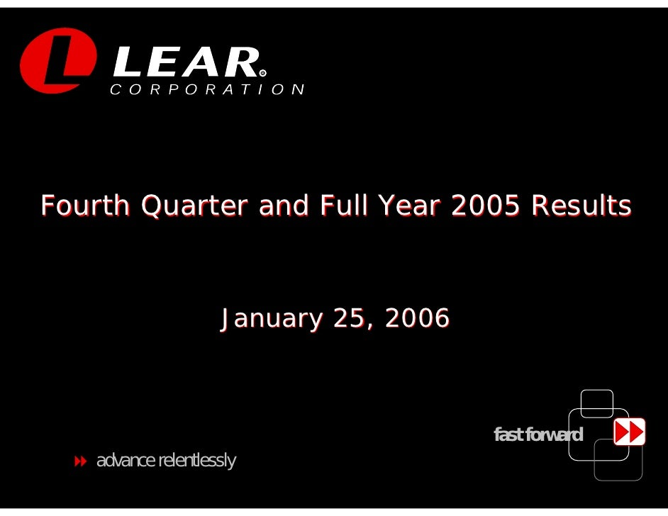 R     Fourth Quarter and Full Year 2005 Results                         January 25, 2006                                  ...