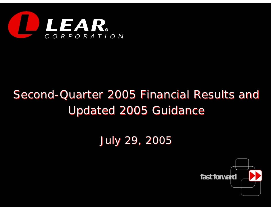 R     Second-Quarter 2005 Financial Results and         Updated 2005 Guidance                July 29, 2005                ...