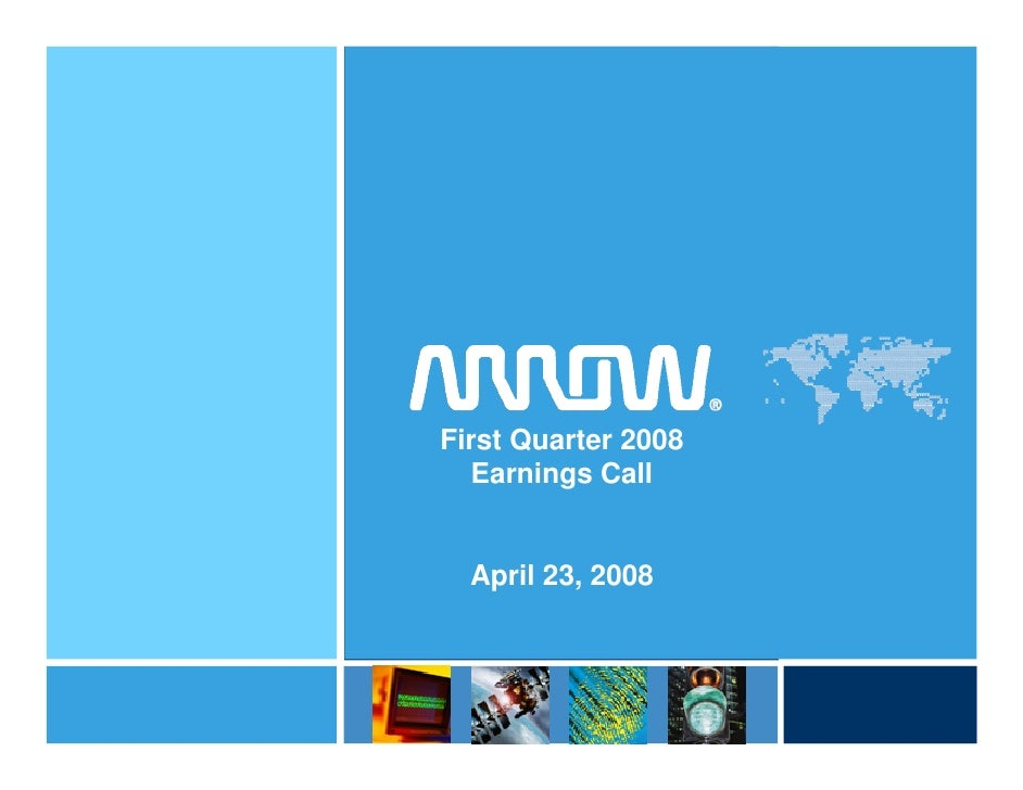 First Quarter 2008   Earnings Call     April 23, 2008