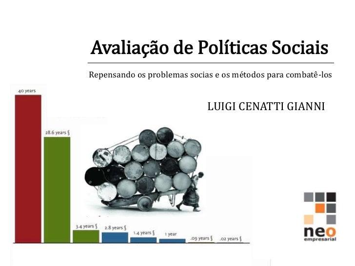 Avaliação de Políticas SociaisRepensando os problemas socias e os métodos para combatê-los                             LUI...