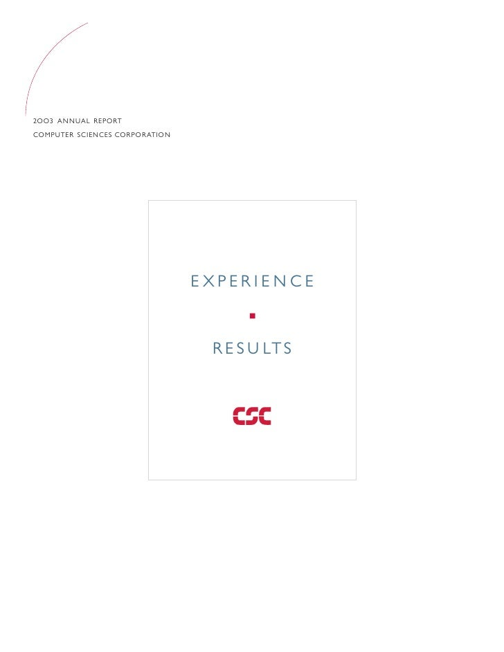2OO3 ANNUAL REPORT COMPUTER SCIENCES CORPORATION                                     E XPERIE NCE                         ...