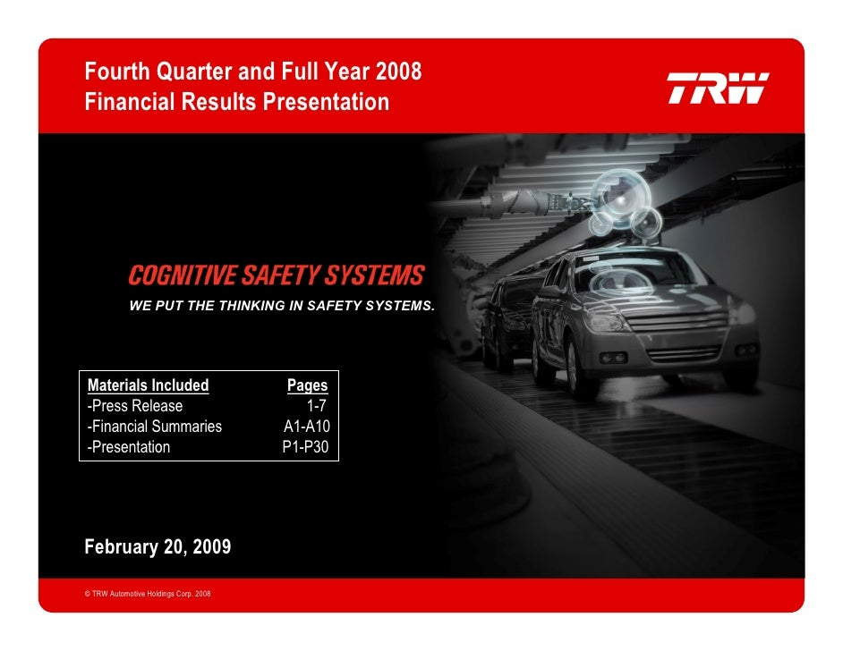 Fourth Quarter and Full Year 2008    Financial Results Presentation                    WE PUT THE THINKING IN SAFETY SYSTE...