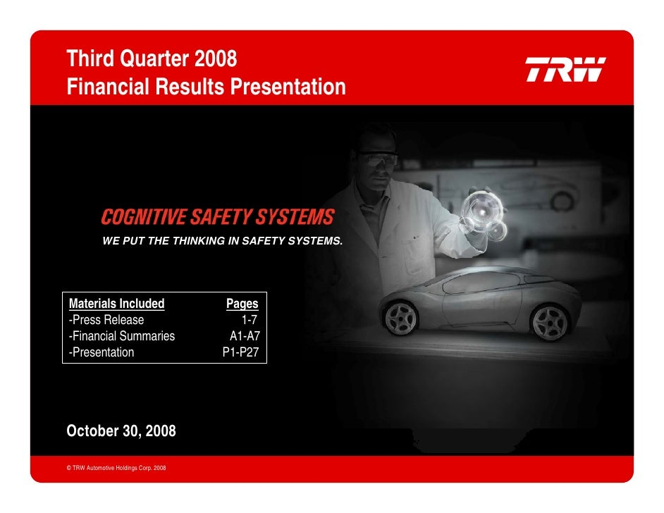 Third Quarter 2008    Financial Results Presentation                    WE PUT THE THINKING IN SAFETY SYSTEMS.         Mat...