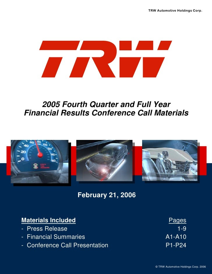 TRW Automotive Holdings Corp.         2005 Fourth Quarter and Full Year Financial Results Conference Call Materials       ...