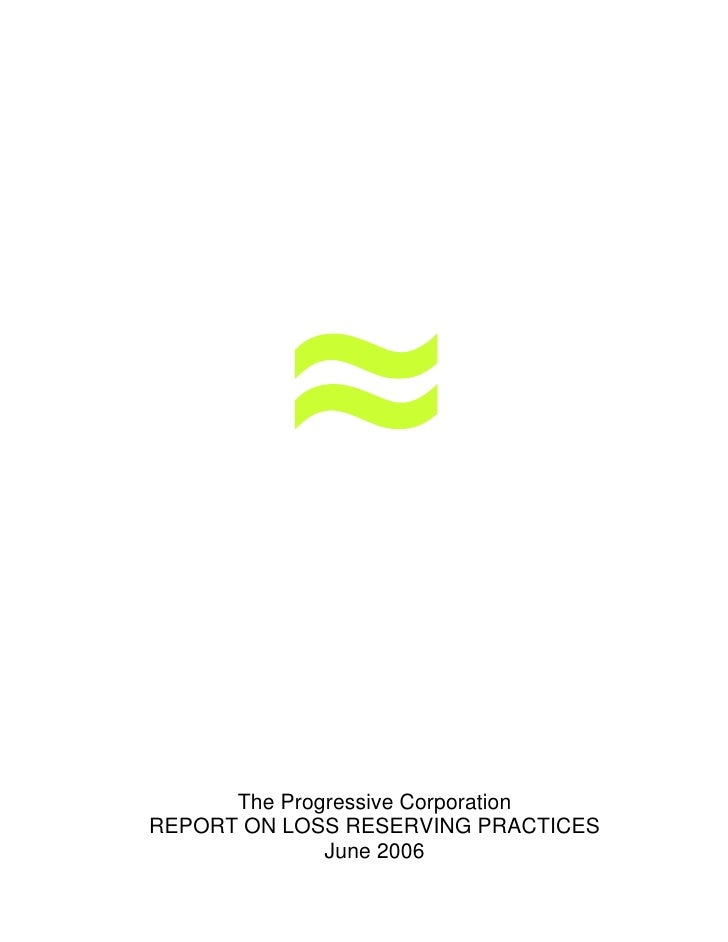 The Progressive Corporation REPORT ON LOSS RESERVING PRACTICES               June 2006