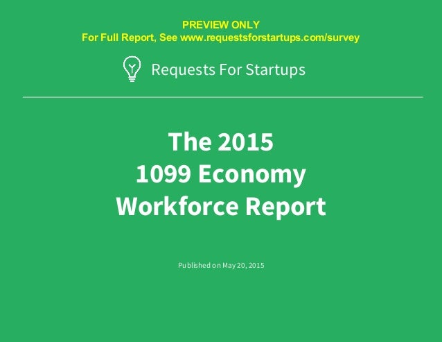Requests for Startups © 2015 All rights reserved ● RFS 1099 Economy Report ● Table of contents ● www.requestsforstartups.c...