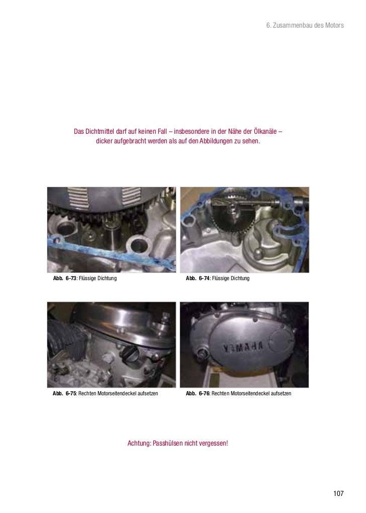 6. Zusammenbau des Motors         Das Dichtmittel darf auf keinen Fall – insbesondere in der Nähe der Ölkanäle –          ...