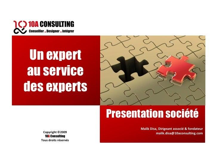 Un expert  au service des experts                           Presentation société                                  Malik Di...