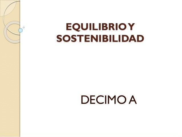EQUILIBRIOY SOSTENIBILIDAD DECIMO A