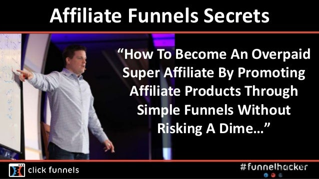 "Affiliate Funnels Secrets ""How To Become An Overpaid Super Affiliate By Promoting Affiliate Products Through Simple Funnel..."