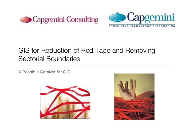 GIS for Reduction of Red Tape and RemovingSectorial Boundaries!A Possible Catalyst for GIS!