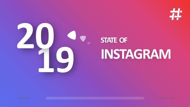 19 20 STATE OF INSTAGRAM