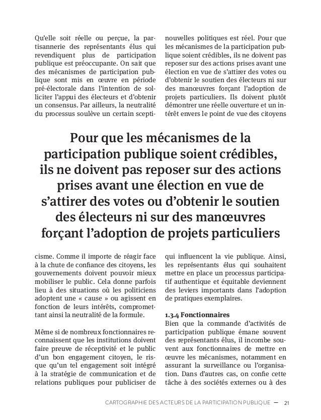 24 PROFESSIONNALISATION DE LA PARTICIPATION PUBLIQUE conflictuelles ou expérimentales qui mènent à des discussions plus in...
