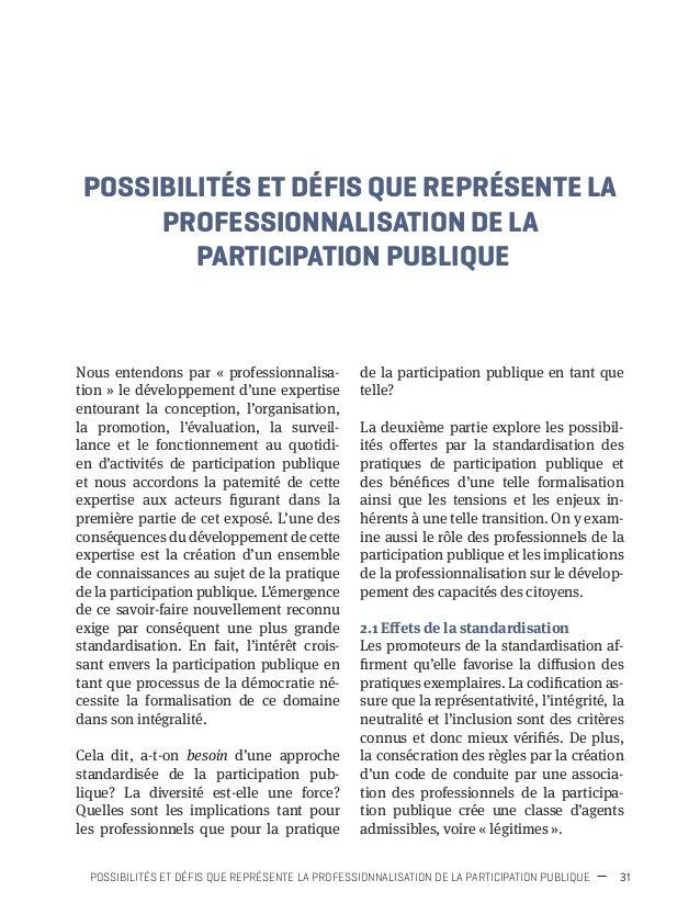 34 PROFESSIONNALISATION DE LA PARTICIPATION PUBLIQUE compromettent avec tout autant de force l'intégrité et la neutralité....