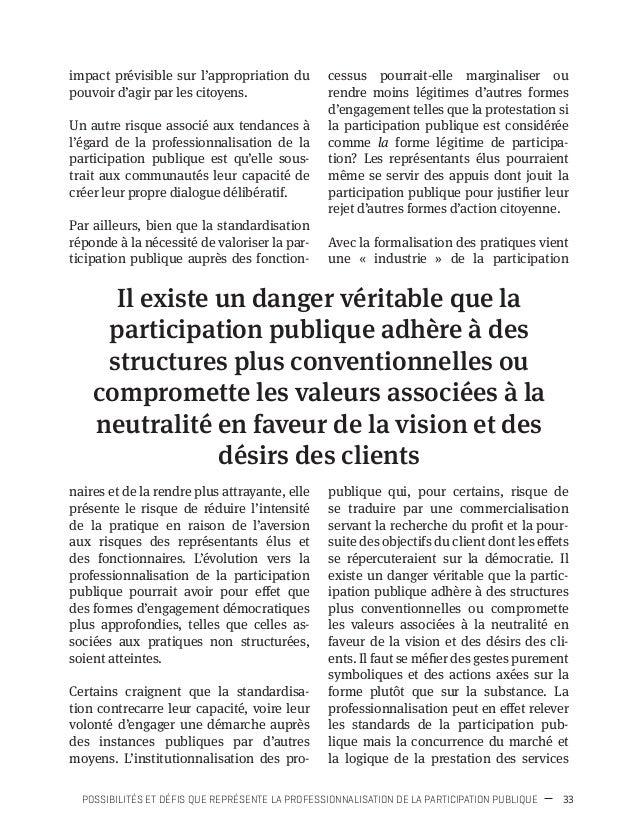 36 PROFESSIONNALISATION DE LA PARTICIPATION PUBLIQUE La professionnalisation de la partic- ipation publique pourrait se tr...