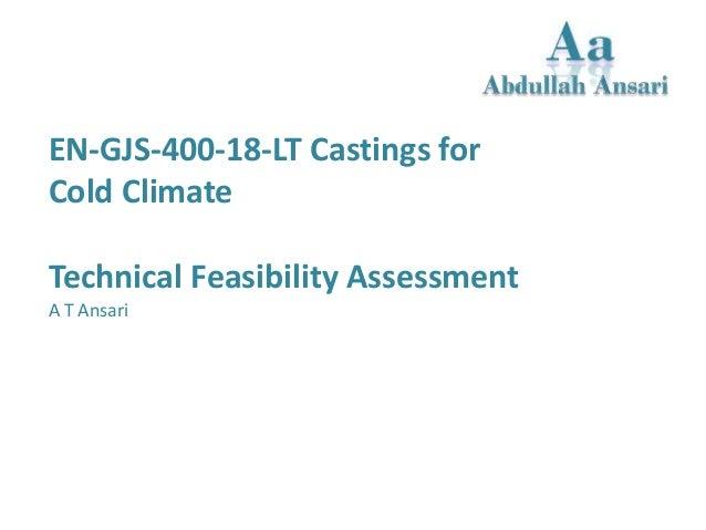 EN-GJS-400-18-LT Castings for Cold Climate Technical Feasibility Assessment A T Ansari