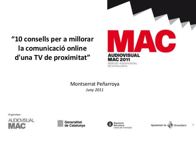 """Per: Montserrat Peñarroya Montserrat Peñarroya Juny 2011 """"10 consells per a millorar la comunicació online d'una TV de pro..."""