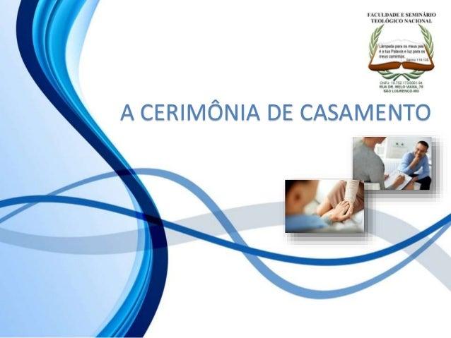A CERIMÔNIA DE CASAMENTO