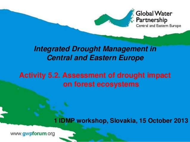 Integrated Drought Management in Central and Eastern Europe  Activity 5.2. Assessment of drought impact on forest ecosyste...